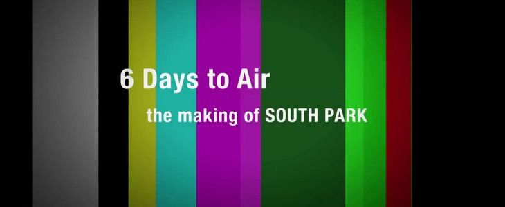 Six Days to Air: The Making Of South Park